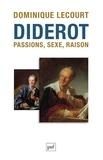 Dominique Lecourt - Diderot - Passions, sexe, raison.