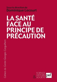 Dominique Lecourt et Claude-Olivier Doron - Les Cahiers du Centre Georges-Canguilhem N° 3 : La santé face au principe de précaution.