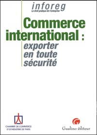 Commerce international : exporter en toute sécurité - Dominique Lécuyer |