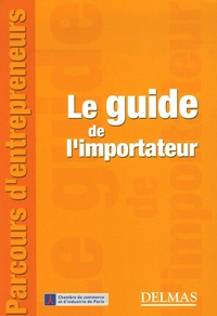 Dominique Lécuyer - Le guide de l'importateur.