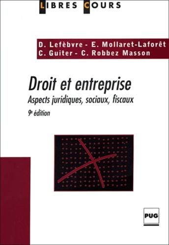 Dominique Lefebvre et Edwige Mollaret-Laforêt - Droit et entreprise - Aspects juridiques, sociaux, fiscaux.