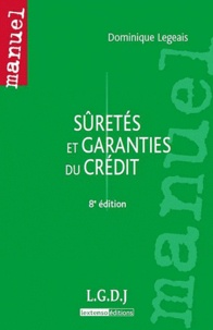 Dominique Legeais - Sûretés et garanties du crédit.