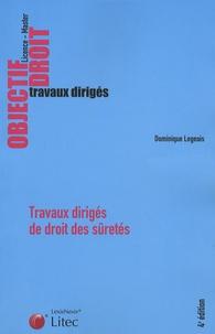 Dominique Legeais - Travaux dirigés de droit des sûretés - Etudes de cas, commentaires d'articles, commentaires d'arrêts.
