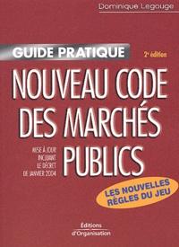 Dominique Legouge - Guide pratique du nouveau code des marchés publics - Les nouvelles règles du jeu issues du décret de janvier 2004.