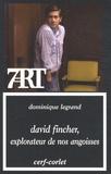 Dominique Legrand - David Fincher, explorateur de nos angoisses.