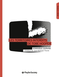 Dominique Legrand - Les territoires interdits de Tobe Hooper.