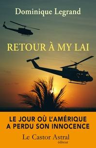 Dominique Legrand - Retour à My Lai.