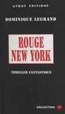 Dominique Legrand - Rouge New York.