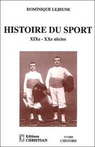 Dominique Lejeune - Histoire du sport - XIXème-XXème siècles.