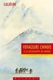 Dominique Lelièvre - Voyageurs chinois à la découverte du monde - De l'Antiquité au XIXe siècle.