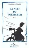 Dominique Lemaire - La nuit du voltigeur.