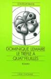 Dominique Lemaire - Le trèfle a quat' feuilles.