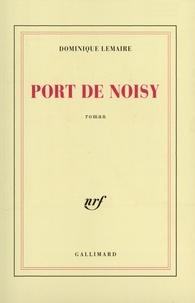 Dominique Lemaire - Port de Noisy.