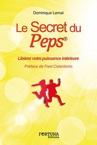 Dominique Lemal - Le secret du Peps® - Libérez votre puissance intérieure.