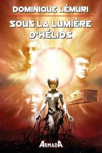 Dominique Lémuri - Sous la lumière d'Hélios.