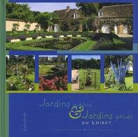 Dominique Lenclud et Hervé Guillaume - Jardins publics & Jardins privés du Loiret.