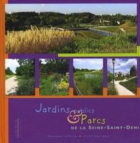 Dominique Lenclud et Hervé Guillaume - Jardins publics & Parcs de la Seine-Saint-Denis.