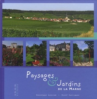 Dominique Lenclud et Hervé Guillaume - Paysages & Jardins de la Marne.
