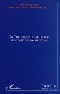 Dominique Lepage et  Collectif - Ex-Yougoslavie : une Europe du Sud-Est en construction.