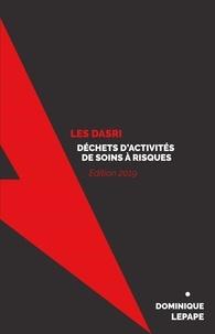 Dominique Lepape - Les DASRI - Déchets d'activités de soins à risques infectieux.