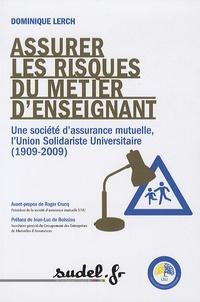 Dominique Lerch - Assurer les risques du métier d'enseignant.