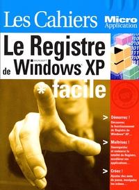 Le Registre de Windows XP - Dominique Lerond |