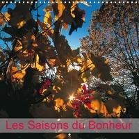 Dominique Leroy - Les Saisons du Bonheur (Calendrier mural 2017 300 × 300 mm Square) - Le voyage, source inépuisable de joie et d'enrichissement personnel. (Calendrier mensuel, 14 Pages ).