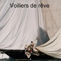 Dominique Leroy - Voiliers de rêve (Calendrier mural 2017 300 × 300 mm Square) - Les grands voiliers possèdent un charme irrésistible et une allure fascinante. (Calendrier mensuel, 14 Pages ).