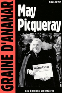 Dominique Lestrat et Jean-Marc Raynaud - May Picqueray - Une réfractaire, une libertaire, une femme libre.