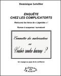 Dominique Letellier - Enquête chez les Complicatorts.