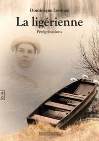 Dominique Levenez - La ligérienne, pérégrinations.