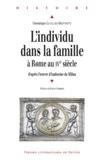 Dominique Lhuillier-Martinetti - L'individu dans la famille à Rome au IVe siècle - D'après l'oeuvre d'Ambroise de Milan.