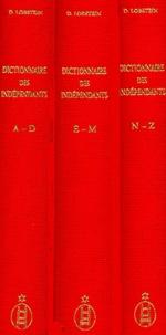 Dominique Lobstein - Dictionnaire des indépendants 1884-1914 - 3 volumes.