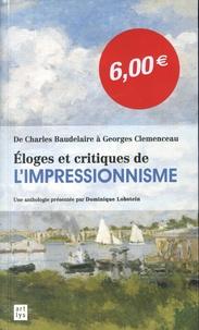 Dominique Lobstein - Eloge et critique de l'impressionnisme - De Charles Baudelaire à Georges Clemenceau.
