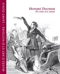 Dominique Lobstein et Laurence Goux - Honoré Daumier - Du rire aux armes.