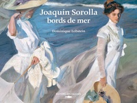 Dominique Lobstein - Joaquin Sorolla, bords de mer.