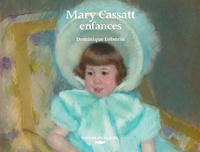 Dominique Lobstein - Mary Cassatt, enfance.