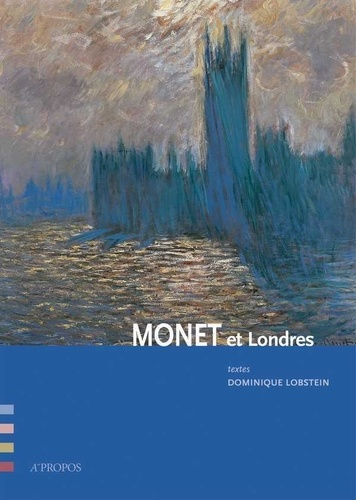 Dominique Lobstein - Monet et Londres.