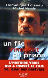Dominique Loiseau et Michel Naudy - Un flic innocent en prison.