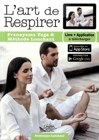 Dominique Lonchant - L'art de respirer - Pranayama yoga et méthode Lonchant.
