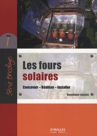 Dominique Loquais - Les fours solaires - Concevoir, Réaliser, Installer.