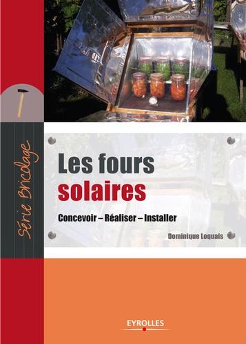 Les fours solaires. Concevoir, Réaliser, Installer