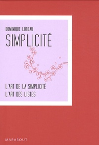 Dominique Loreau - Coffret Simplicité en 2 tomes : tome 1, L'Art de la simplicité ; Tome 2, L'Art des listes.