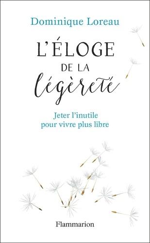 Eloge de la légèreté - Dominique Loreau de Dominique Loreau