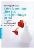 Dominique Loreau - Faire le ménage chez soi, faire le ménage en soi.