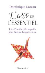 L'art de l'essentiel - Dominique Loreau - Format PDF - 9782081398566 - 6,49 €
