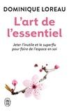 Dominique Loreau - L'art de l'essentiel - Jeter l'inutile et le superflu pour faire de l'espace en soi.