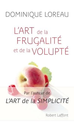 L'art de la frugalité et de la volupté - Dominique Loreau - Format ePub - 9782221120309 - 8,99 €