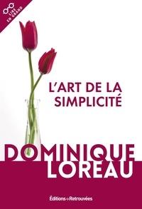 Livres audio Ipod à télécharger L'art de la simplicité 9782365592086 par Dominique Loreau en francais CHM PDF