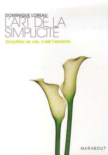 Dominique Loreau - L'art de la simplicité.